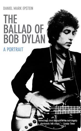 The Ballad of Bob Dylan: A Portrait (Paperback)