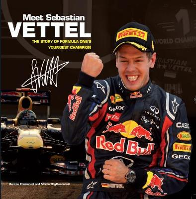 Meet Sebastian Vettel: The Story of Formula One's Youngest Champion (Paperback)