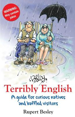 Terribly English: An instruction and training manual for natives and visitors (Paperback)