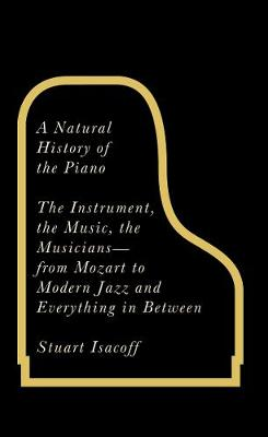 A Natural History of the Piano (Hardback)