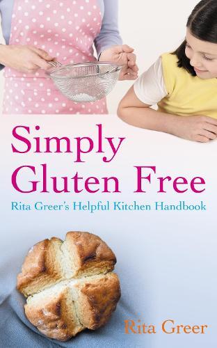 Simply Gluten Free: Rita Greer's Helpful Kitchen Handbook (Paperback)