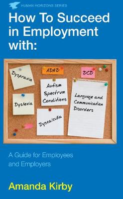 How to Succeed in Employment with Specific Learning Difficulties: A Guide for Employees and Employers (Paperback)