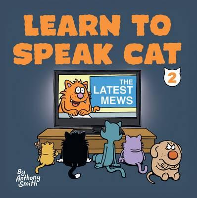 Learn to Speak Cat 2: The Latest Mews (Hardback)