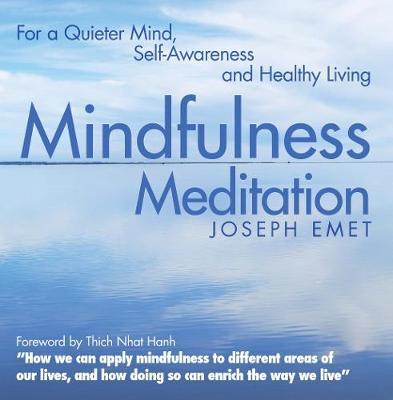 Mindfulness Meditation: For a Quieter Mind, Self-Awareness and Healthy Living (Paperback)