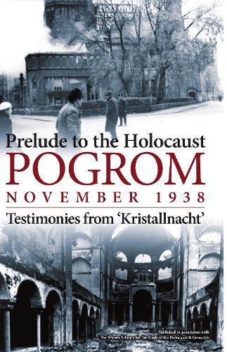 Pogrom November 1938: Testimonies from 'Kristallnacht' (Hardback)