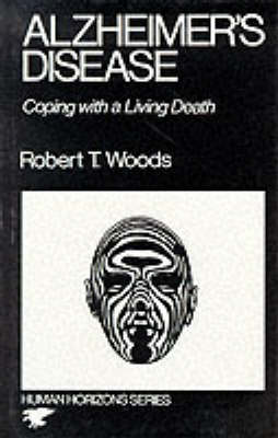 Alzheimer's Disease: Coping with a Living Death (Hardback)