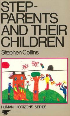 Step-parents and Their Children - Human Horizons S. (Paperback)