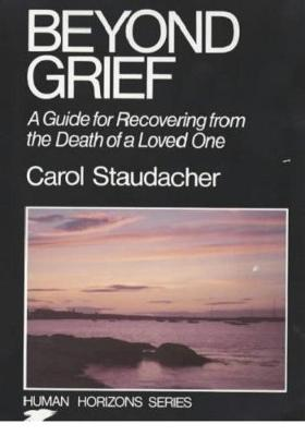 Beyond Grief: Guide for Recovering from the Death of a Loved One (Paperback)