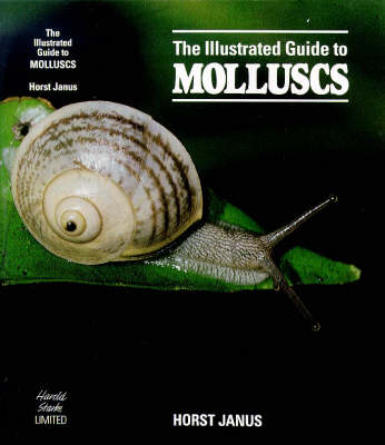 The Illustrated Guide to Molluscs - Illustrated Guide (Hardback)