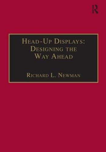 Head-Up Displays: Designing the Way Ahead (Hardback)
