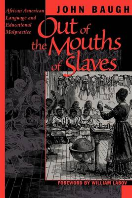 Out of the Mouths of Slaves: African American Language and Educational Malpractice (Paperback)
