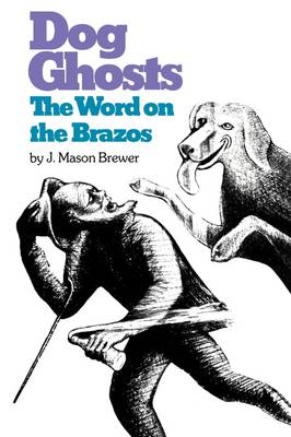 Dog Ghosts and The Word on the Brazos: Negro Preacher Tales from the Brazos Bottoms of Texas (Paperback)