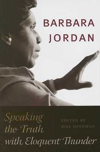 Barbara Jordan: Speaking the Truth with Eloquent Thunder - Louann Atkins Temple Women & Culture Series (Hardback)