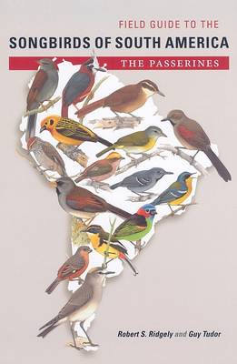 Field Guide to the Songbirds of South America: The Passerines - Mildred Wyatt-Wold Series in Ornithology (Hardback)