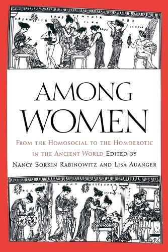 Among Women: From the Homosocial to the Homoerotic in the Ancient World (Paperback)