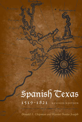 Spanish Texas, 1519-1821: Revised Edition - Clifton and Shirley Caldwell Texas Heritage Series (Paperback)