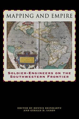 Mapping and Empire: Soldier-Engineers on the Southwestern Frontier (Paperback)