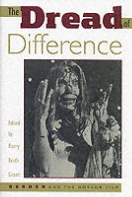 The Dread of Difference: Gender and the Horror Film - Texas Film & Media Studies Series (Paperback)