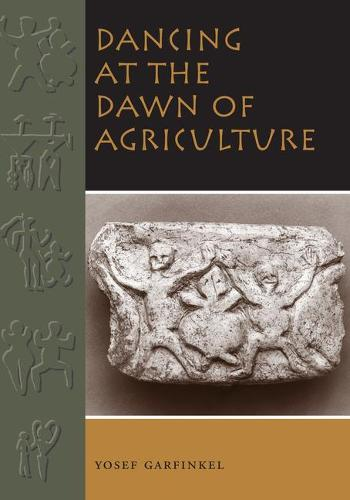 Dancing at the Dawn of Agriculture (Hardback)