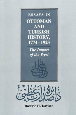 Essays in Ottoman and Turkish History, 1774-1923: The Impact of the West - CMES Modern Middle East Series (Paperback)