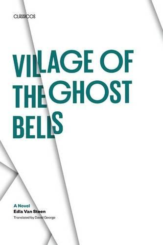 Village of the Ghost Bells: A Novel - Classicos/Clasicos (Paperback)