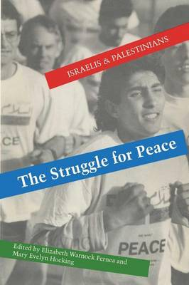 The Struggle for Peace: Israelis and Palestinians (Paperback)