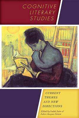 Cognitive Literary Studies: Current Themes and New Directions - Cognitive Approaches to Literature and Culture Series (Hardback)