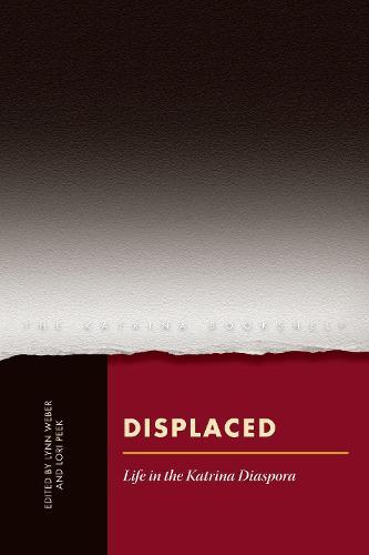 Displaced: Life in the Katrina Diaspora - The Katrina Bookshelf (Paperback)