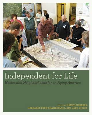 Independent for Life: Homes and Neighborhoods for an Aging America (Hardback)