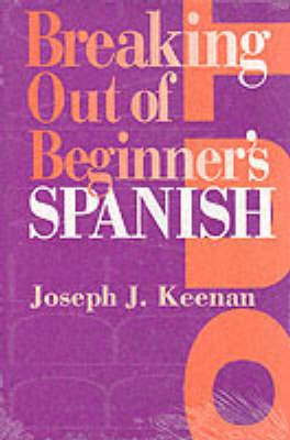 Breaking Out of Beginner's Spanish (Paperback)