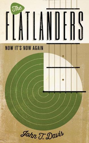 The Flatlanders: Now It's Now Again - American Music Series (Paperback)