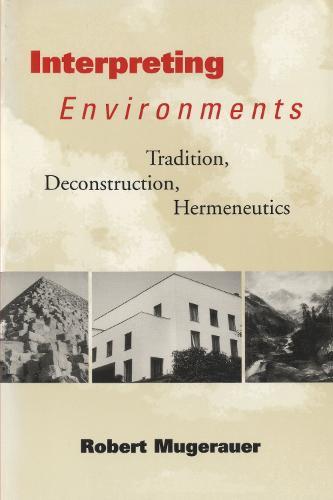 Interpreting Environments: Tradition, Deconstruction,  Hermeneutics (Paperback)