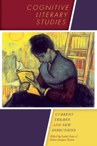 Cognitive Literary Studies: Current Themes and New Directions - Cognitive Approaches to Literature and Culture Series (Paperback)