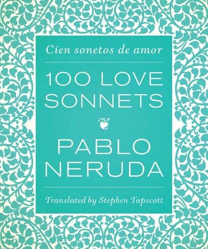 One Hundred Love Sonnets: Cien sonetos de amor (Hardback)