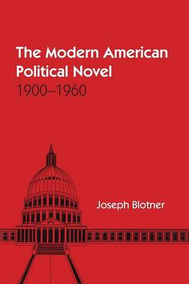 The Modern American Political Novel: 1900-1960 (Paperback)