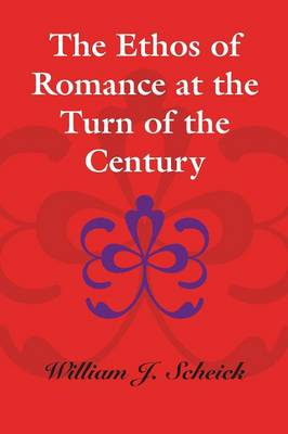 The Ethos of Romance at the Turn of the Century (Paperback)