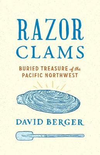 Cover Razor Clams: Buried Treasure of the Pacific Northwest