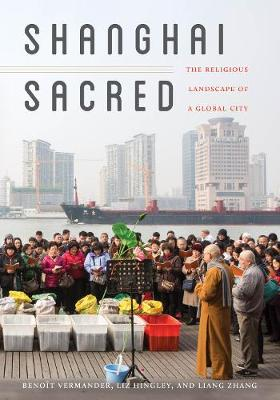 Shanghai Sacred: The Religious Landscape of a Global City (Paperback)