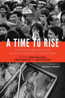 A Time to Rise: Collective Memoirs of the Union of Democratic Filipinos (KDP) (Hardback)