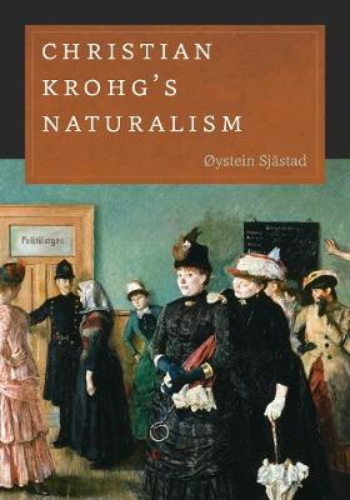 Christian Krohg's Naturalism (Hardback)