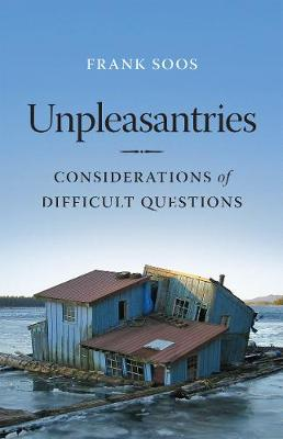 Unpleasantries: Considerations of Difficult Questions (Paperback)
