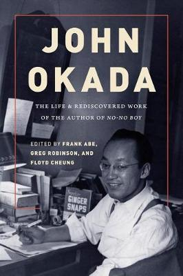 John Okada: The Life and Rediscovered Work of the Author of No-No Boy (Hardback)