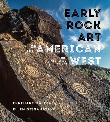Early Rock Art of the American West: The Geometric Enigma (Hardback)