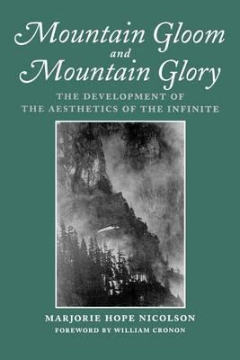 Mountain Gloom and Mountain Glory: The Development of the Aesthetics of the Infinite - Weyerhaeuser Environmental Classics (Paperback)