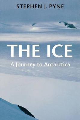 The Ice: A Journey to Antarctica - Weyerhaueser Cycle of Fire (Paperback)