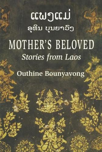 Mother's Beloved: Stories from Laos (Paperback)