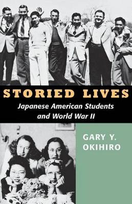 Storied Lives: Japanese American Students and World War II (Paperback)