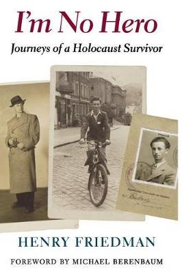 I'm No Hero: The Journeys of a Holocaust Survivor - Samuel and Althea Stroum Books (Hardback)