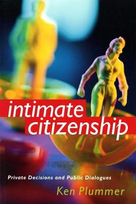 Intimate Citizenship: Private Decisions and Public Dialogues (Paperback)