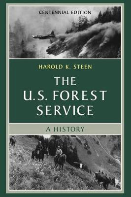 The U.S. Forest Service: A Centennial History (Paperback)